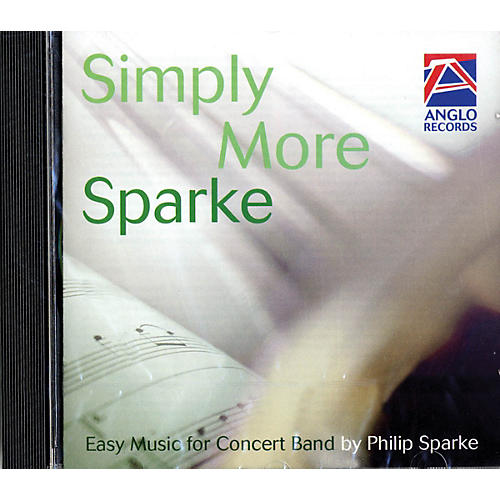 Anglo Music Press Simply More Sparke (CD) (Easy Music for Concert Band) Concert Band Composed by Philip Sparke thumbnail