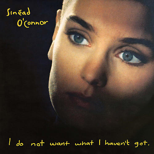 Alliance Sinead O'Connor - I Do Not Want What I Haven't Got thumbnail