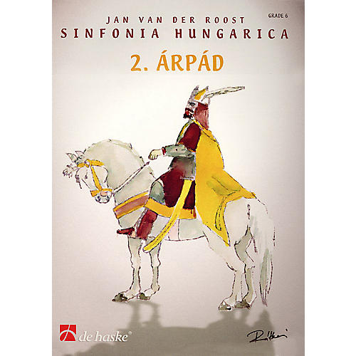 De Haske Music Sinfonia Hungarica - 2. Arpad (Score and Parts) Concert Band Level 6 Arranged by Jan Van der Roost thumbnail