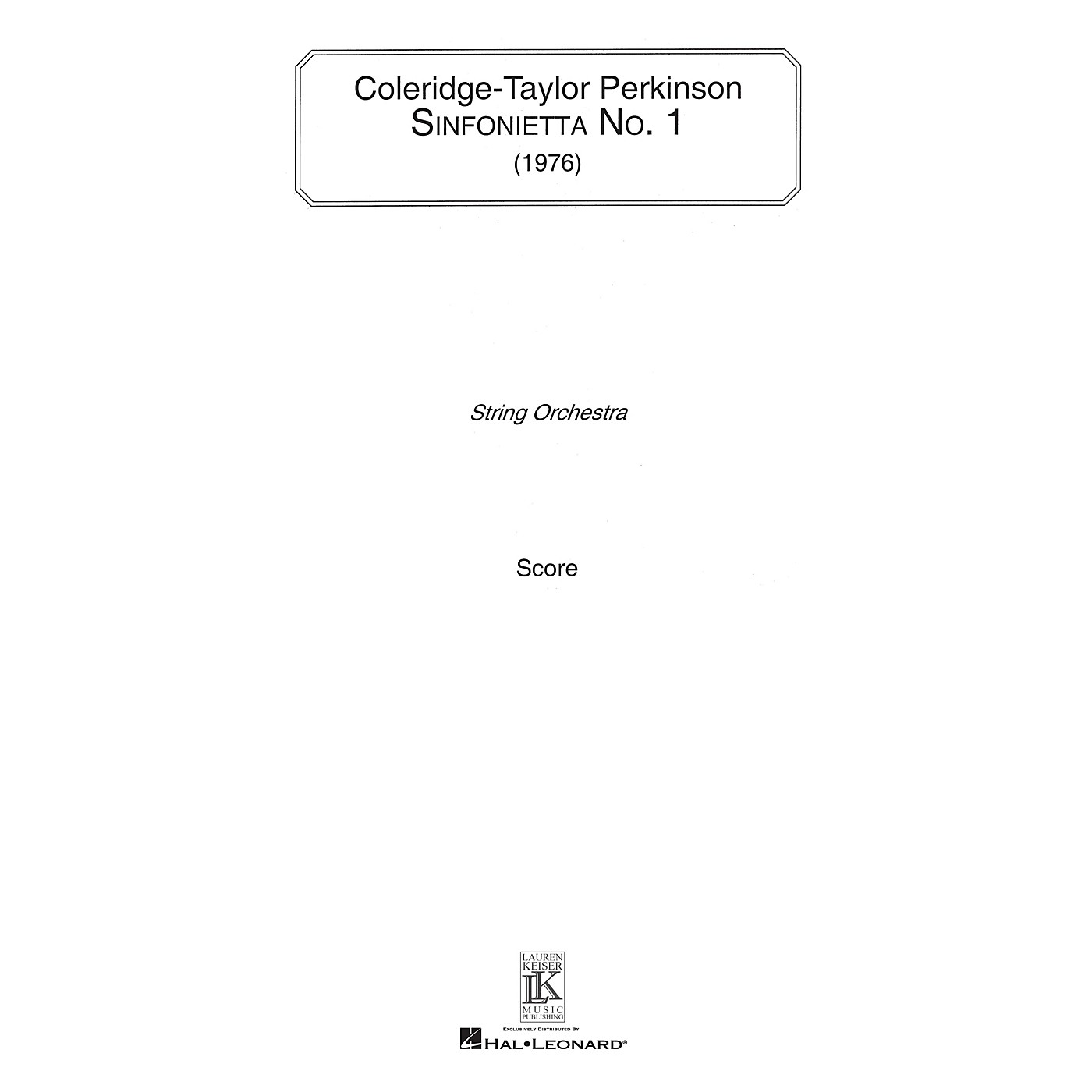 Lauren Keiser Music Publishing Sinfonietta No. 1 (for String Orchestra) LKM Music Series Composed by Coleridge-Taylor Perkinson thumbnail