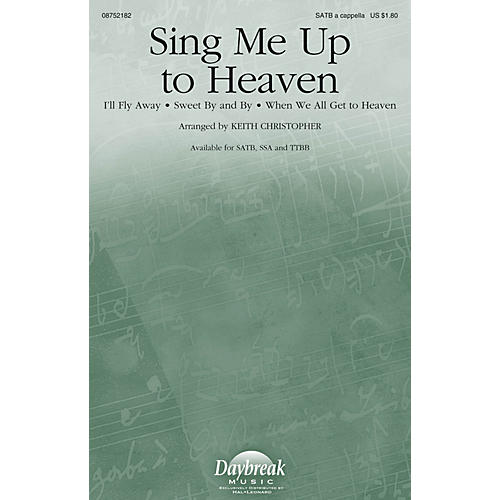 Daybreak Music Sing Me Up to Heaven SATB a cappella arranged by Keith Christopher thumbnail