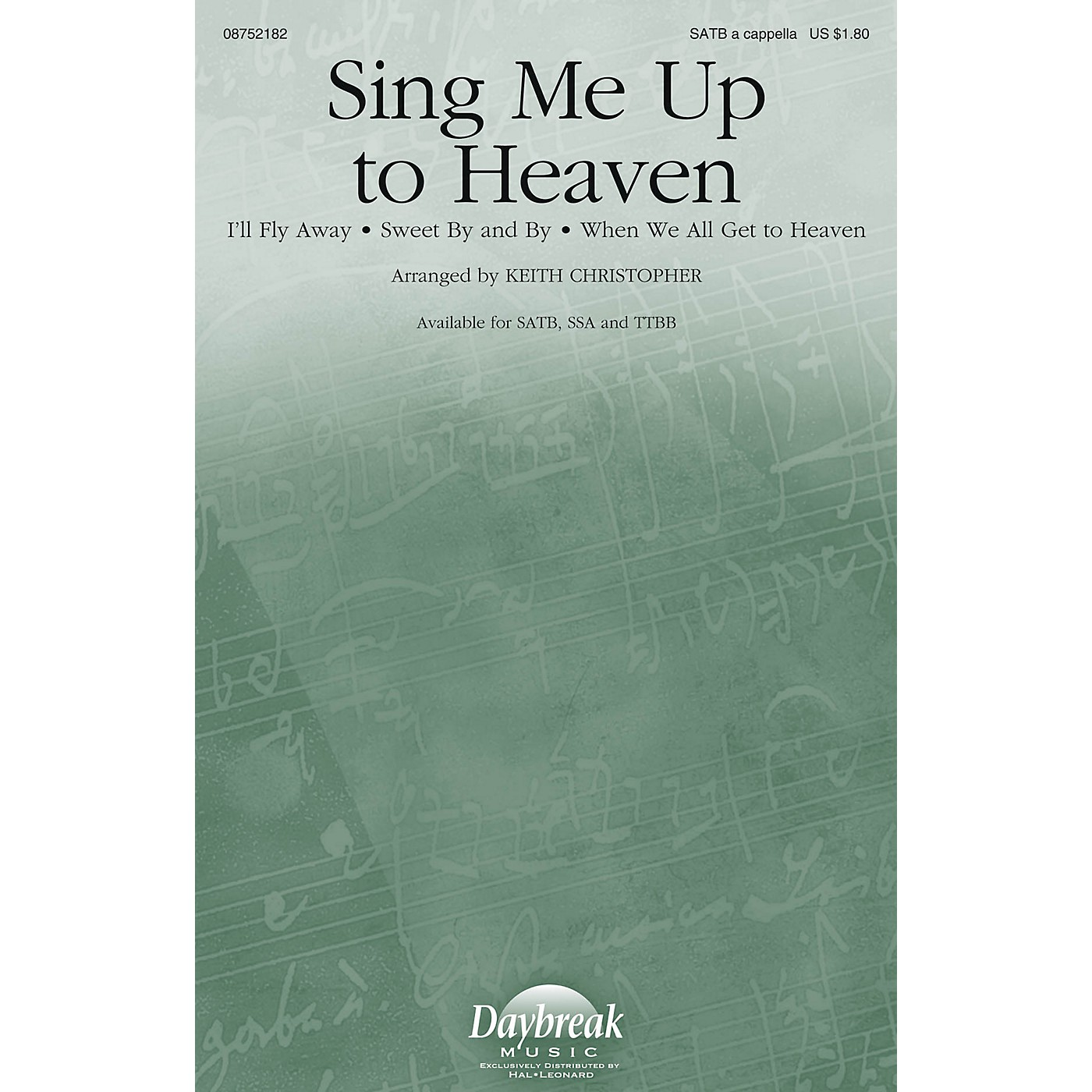 Daybreak Music Sing Me Up to Heaven SSA A Cappella Arranged by Keith Christopher thumbnail