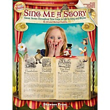 Shawnee Press Sing Me a Story - Classic Stories Throughout Time Come to Life in Song & Rhyme 2-Pt BK/CD by Jill Gallina