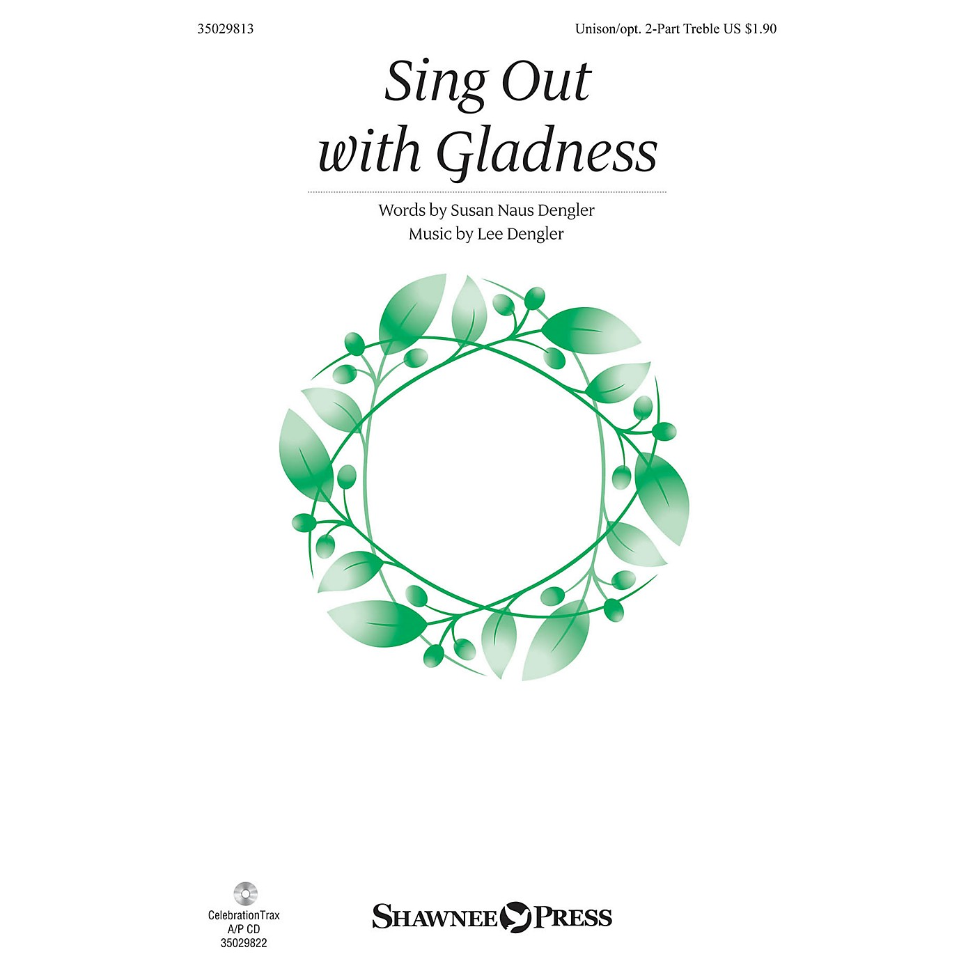 Shawnee Press Sing Out with Gladness Unison/2-Part Treble composed by Lee Dengler thumbnail