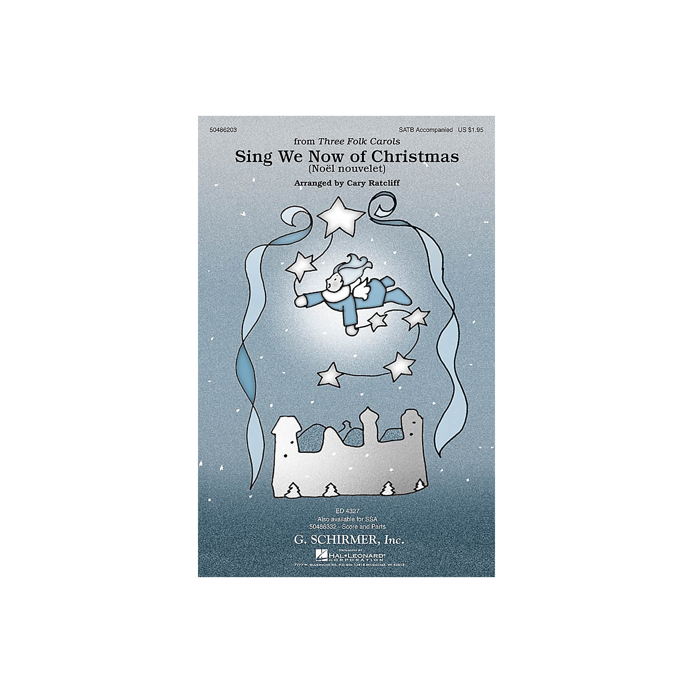 G. Schirmer Sing We Now of Christmas (Noël Nouvelet) (from Three Folk Carols) SATB arranged by Cary Ratcliff thumbnail