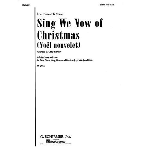 G. Schirmer Sing We Now of Christmas (Noël Nouvelet) (from Three Folk Carols) Score & Parts arranged by Cary Ratcliff thumbnail
