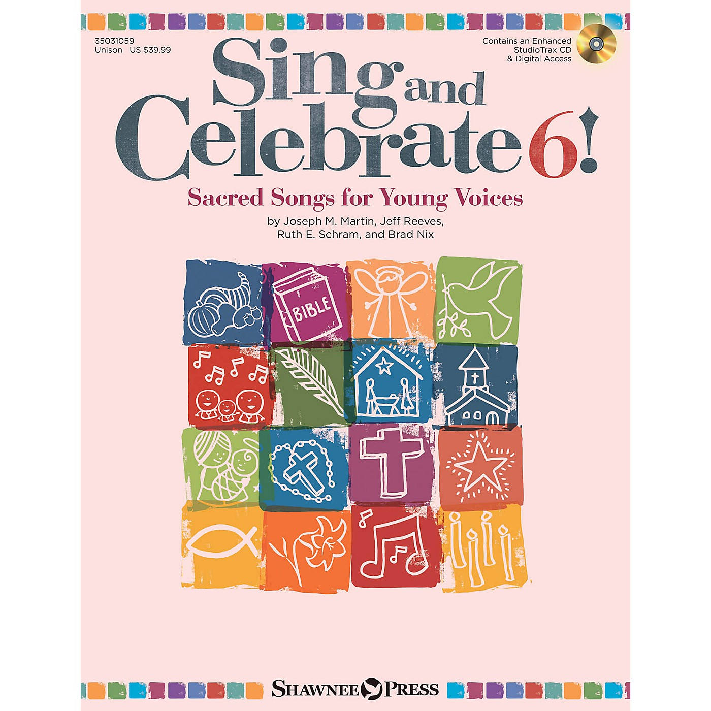 Shawnee Press Sing and Celebrate 6! Sacred Songs for Young Voices Unison Book/CD composed by Joseph M. Martin thumbnail