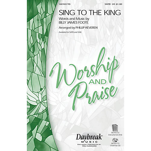 Daybreak Music Sing to the King CHOIRTRAX CD Arranged by Phillip Keveren thumbnail