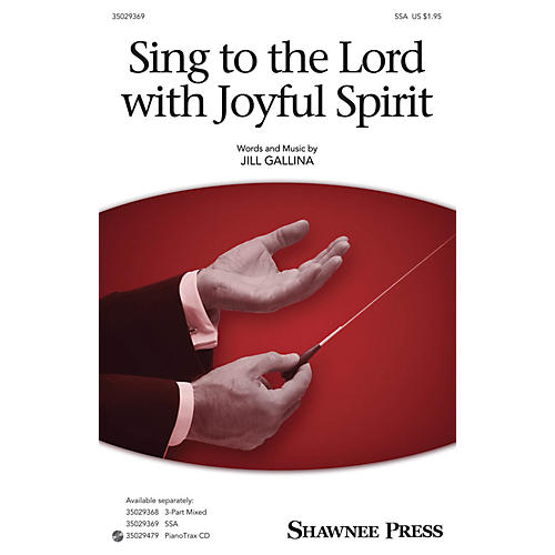 Shawnee Press Sing to the Lord with Joyful Spirit SSA composed by Jill Gallina thumbnail