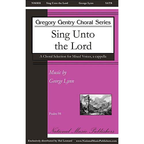National Music Publishers Sing unto the Lord SATB a cappella composed by George Lynn thumbnail