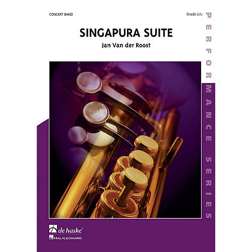 De Haske Music Singapura Suite Concert Band Level 2.5 Composed by Jan Van der Roost thumbnail