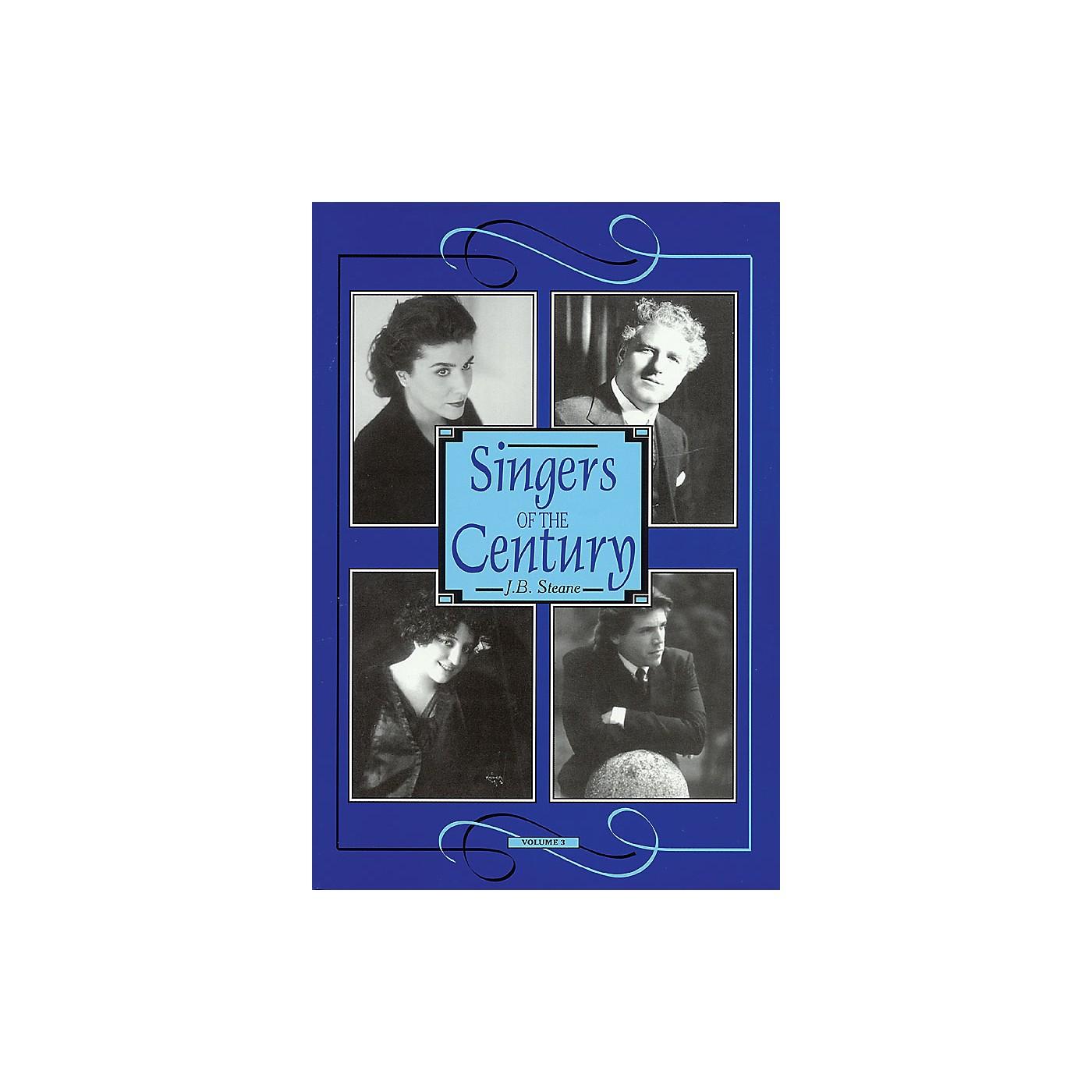Amadeus Press Singers of the Century, Volume III Amadeus Series Hardcover Written by J. B. Steane thumbnail