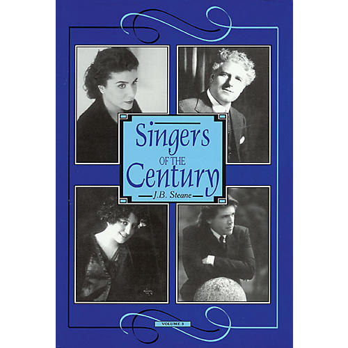 Amadeus Press Singers of the Century, Volume III Amadeus Series Hardcover Written by J. B. Steane thumbnail