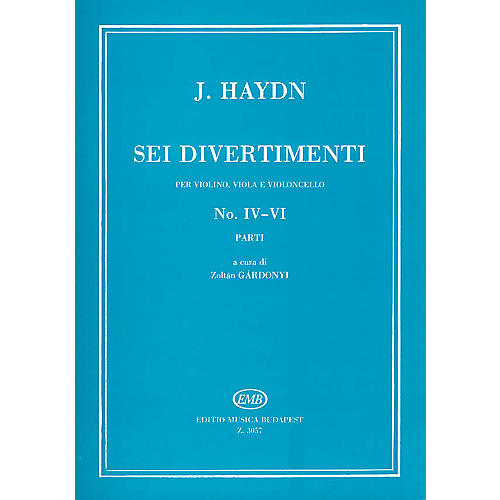 Editio Musica Budapest Six Divertimenti for Violin, Viola & Cello, Nos. 4-6 EMB Series Composed by Josef Haydn thumbnail