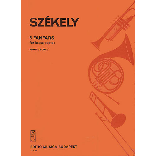 Editio Musica Budapest Six Fanfares for Brass Septet SS Composed by Endre Székely thumbnail