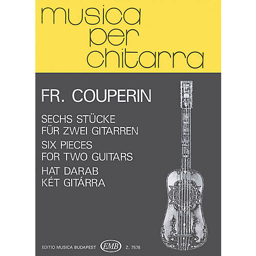 Editio Musica Budapest Six Pieces (Guitar Duo) EMB Series Composed by François Couperin thumbnail