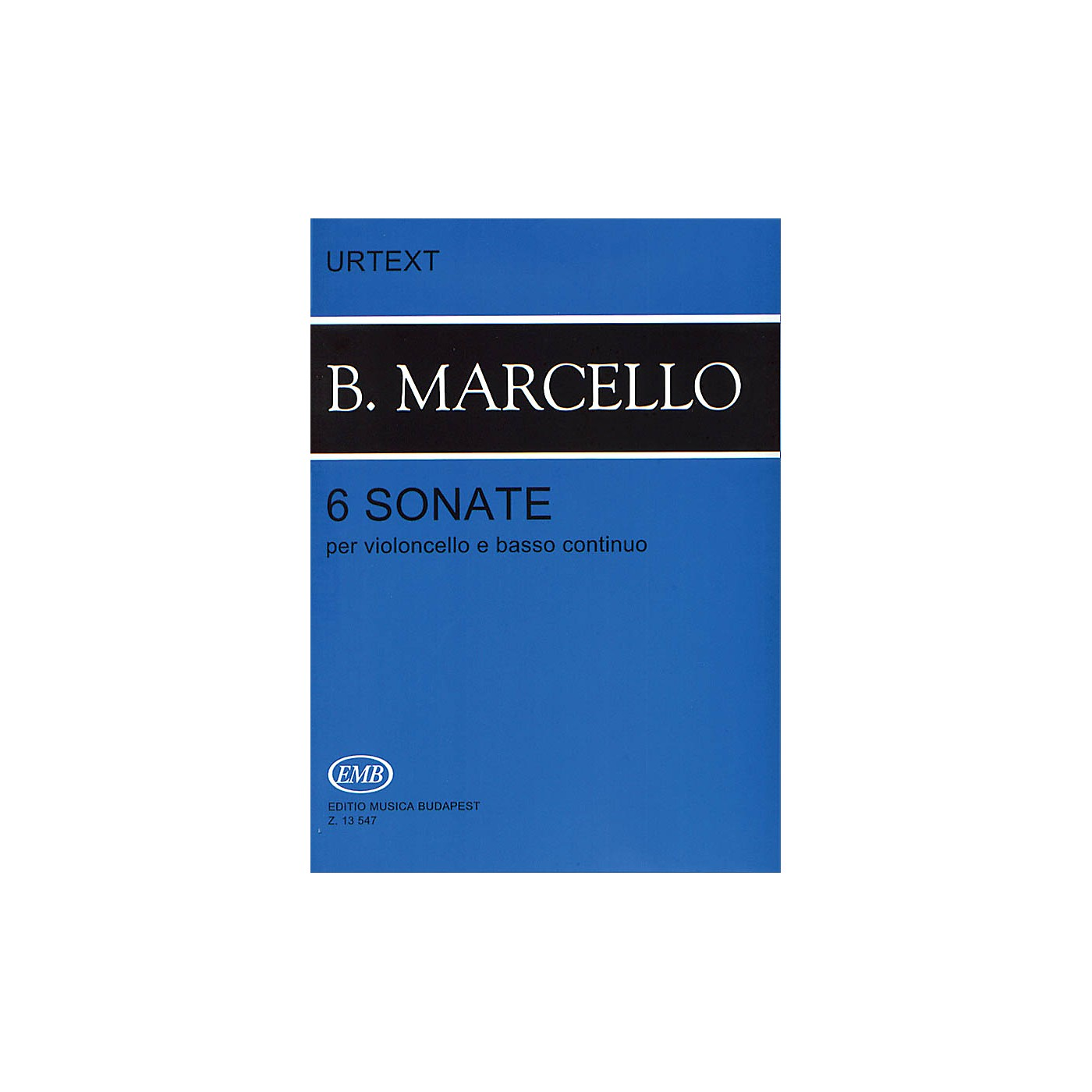 Editio Musica Budapest Six Sonatas Op. 1 (Cello and Piano) EMB Series Composed by Benedetto Marcello thumbnail