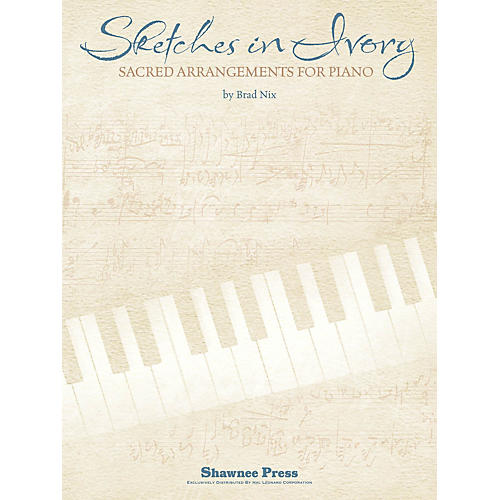 Shawnee Press Sketches in Ivory (Piano Songbook) Composed by Brad Nix thumbnail