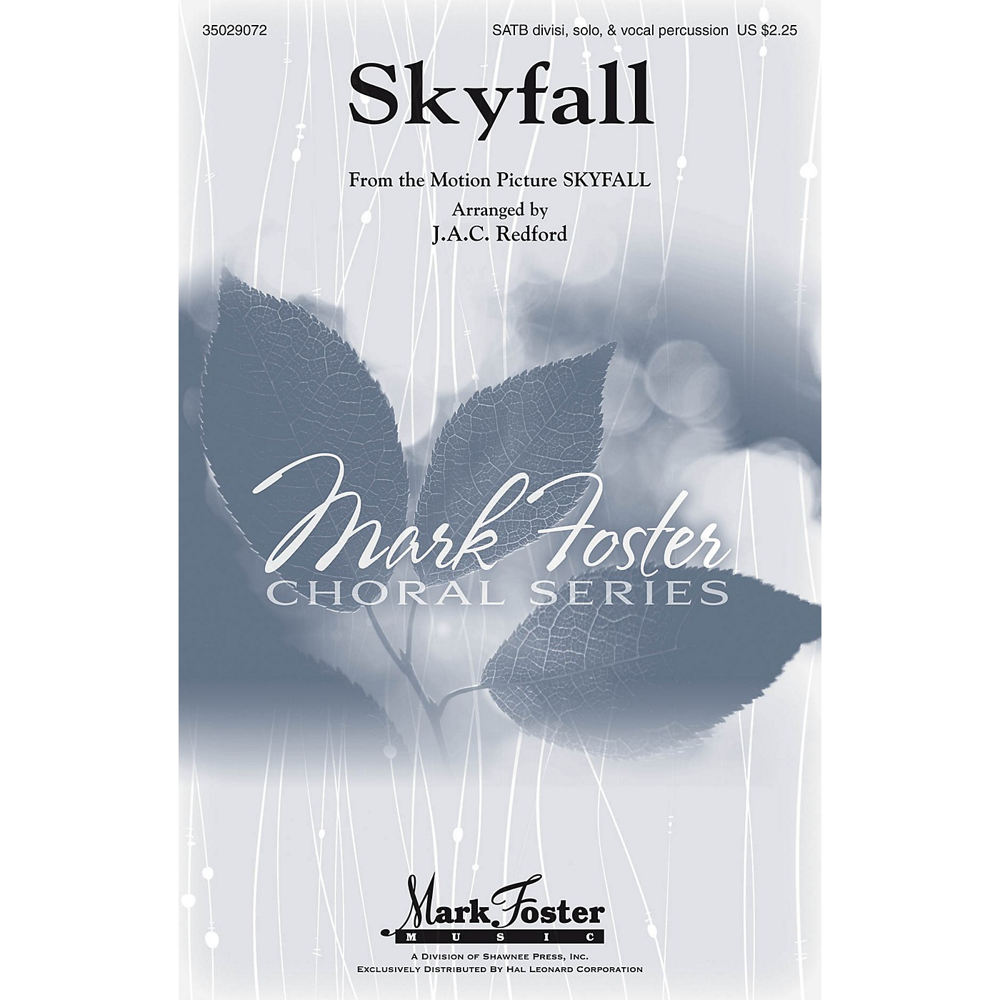 Mark Foster Skyfall (SATB Divisi, Solo & Vocal Percussion) SATB DV A Cappella by Adele arranged by J.A.C. Redford thumbnail