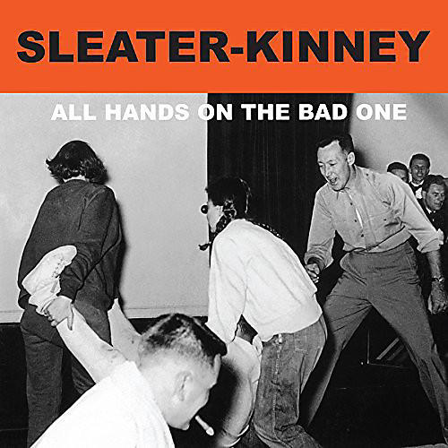 Alliance Sleater-Kinney - All Hands on the Bad One thumbnail
