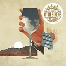 Sleeping with Sirens - Lets Cheers to This