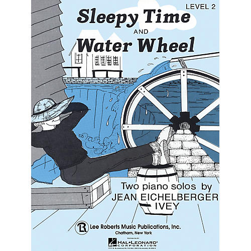 Lee Roberts Sleepy Time & Water Wheel Pace Piano Education Series Composed by Jean Eichelberger Ivey thumbnail
