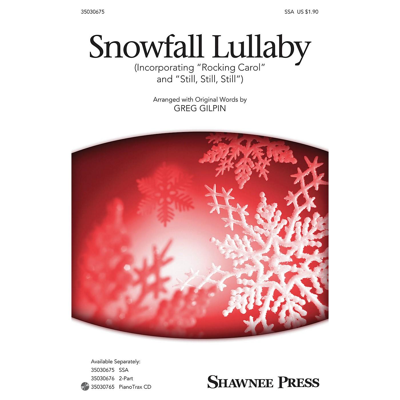 Shawnee Press Snowfall Lullaby (Incorporating Rocking Carol and Still, Still, Still) SSA arranged by Greg Gilpin thumbnail