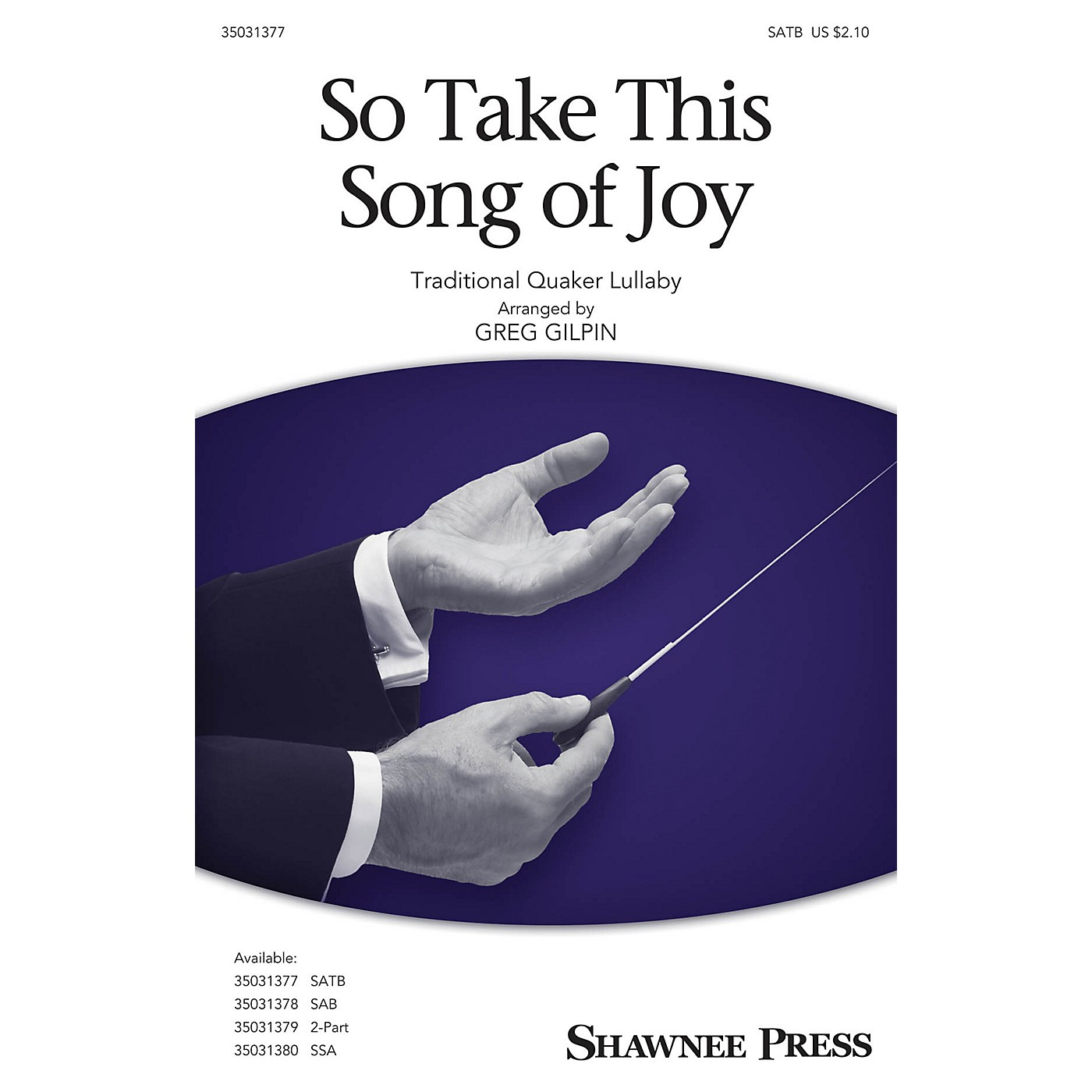 Shawnee Press So Take This Song of Joy SATB arranged by Greg Gilpin thumbnail