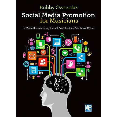 Hal Leonard Social Media Promotions for Musicians A Manual for Marketing Yourself Your Band & Your Music Online thumbnail