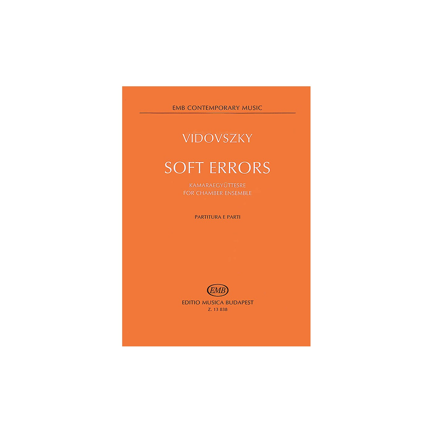 Editio Musica Budapest Soft Errors for Chamber Ensemble (Score and Parts) EMB Series by Vidovsky László thumbnail
