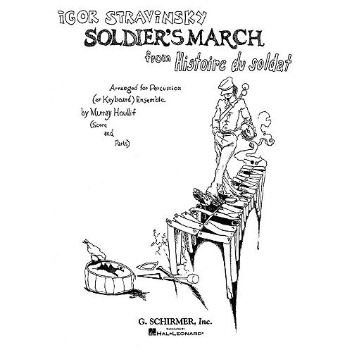 G. Schirmer Soldier's March from Histoire du Soldat Percussion Composed by Igor Stravinsky Edited by Murray Houllif thumbnail
