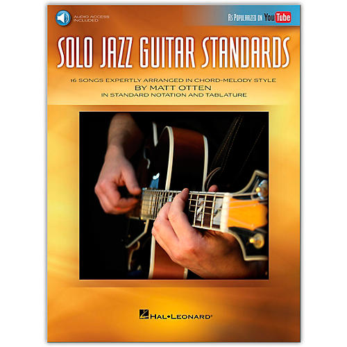 Hal Leonard Solo Jazz Guitar Standards - 16 Songs Expertly Arranged in Chord-Melody Style As Popularized on YouTube! Book/Audio Online thumbnail