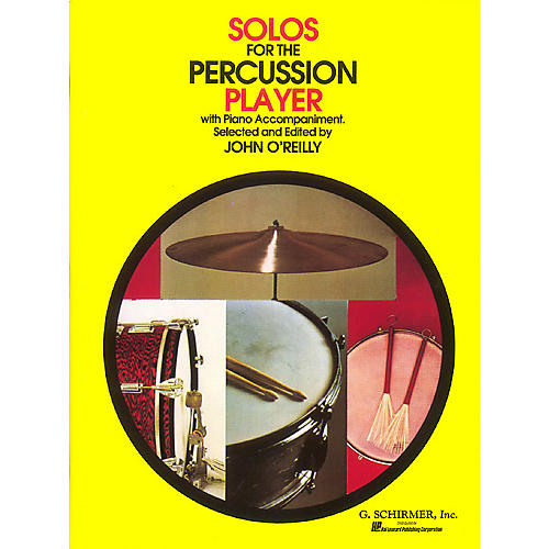 G. Schirmer Solos for the Percussion Player Percussion Collection Series Composed by Various Edited by John O'Reilly thumbnail