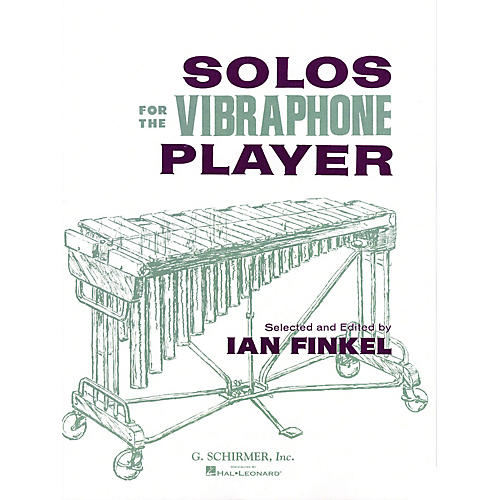 G. Schirmer Solos for the Vibraphone Player Percussion Collection Series Composed by Various Edited by Ian Finkel thumbnail