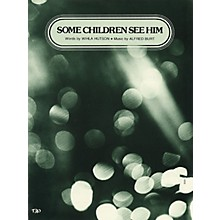 TRO ESSEX Music Group Some Children See Him Richmond Music ¯ Sheet Music Series