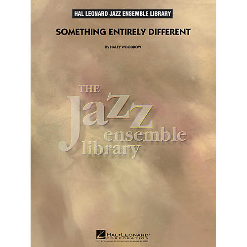 Hal Leonard Something Entirely Different Jazz Band Level 4 Composed by Haley Woodrow thumbnail