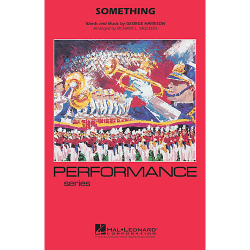 Hal Leonard Something Marching Band Level 4 by The Beatles Arranged by Richard Saucedo thumbnail