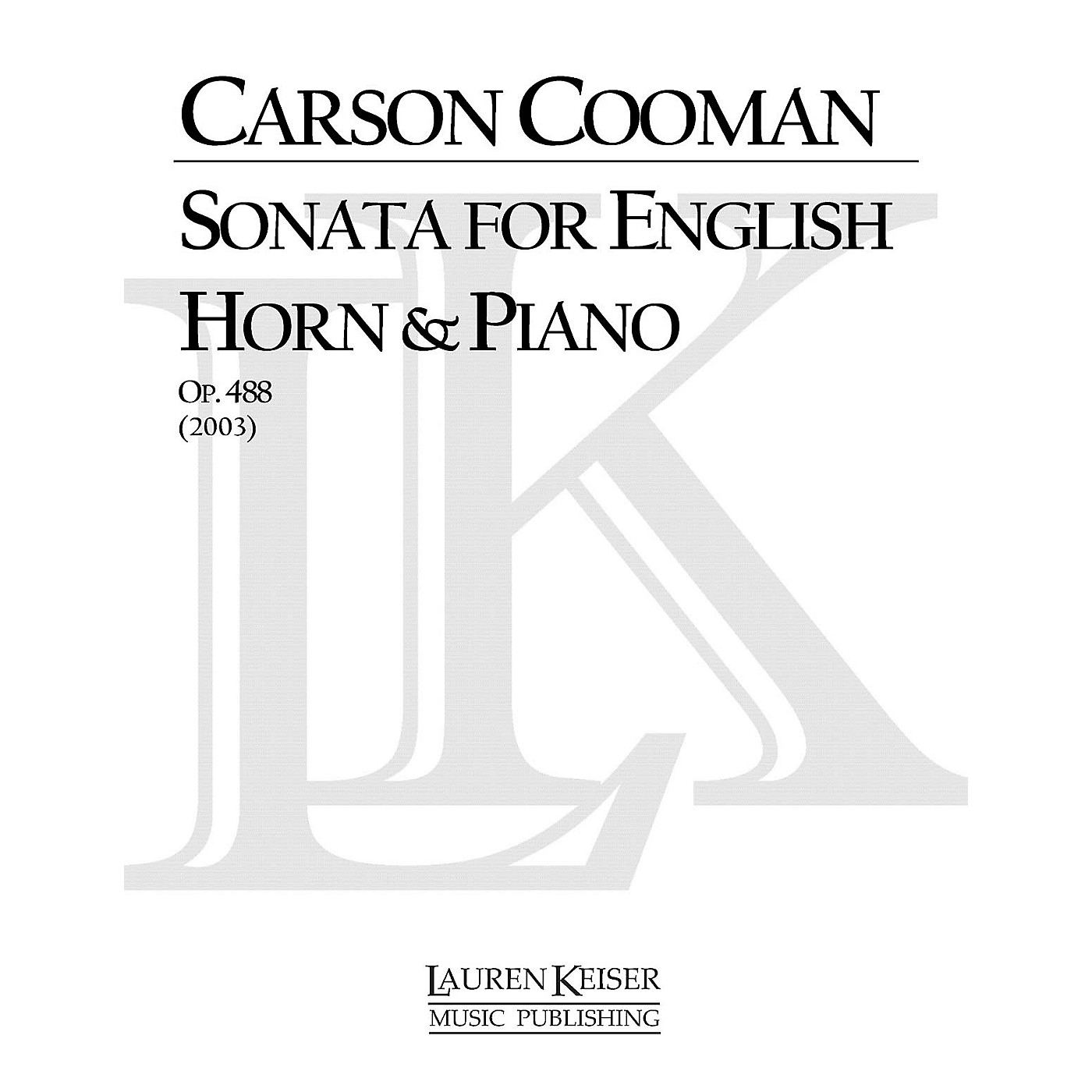 Lauren Keiser Music Publishing Sonata for English Horn and Piano LKM Music Series Composed by Carson Cooman thumbnail