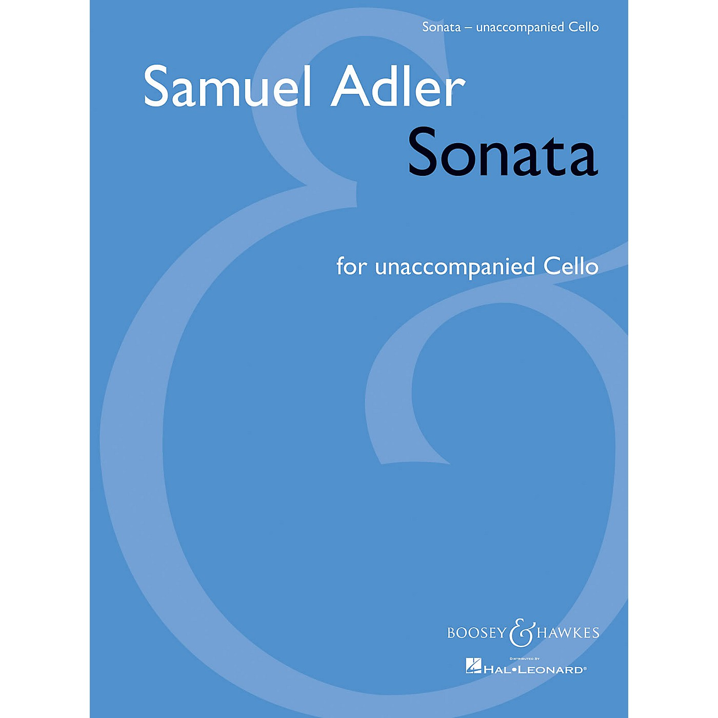 Boosey and Hawkes Sonata (for Unaccompanied Cello) Boosey & Hawkes Chamber Music Series Composed by Samuel Adler thumbnail