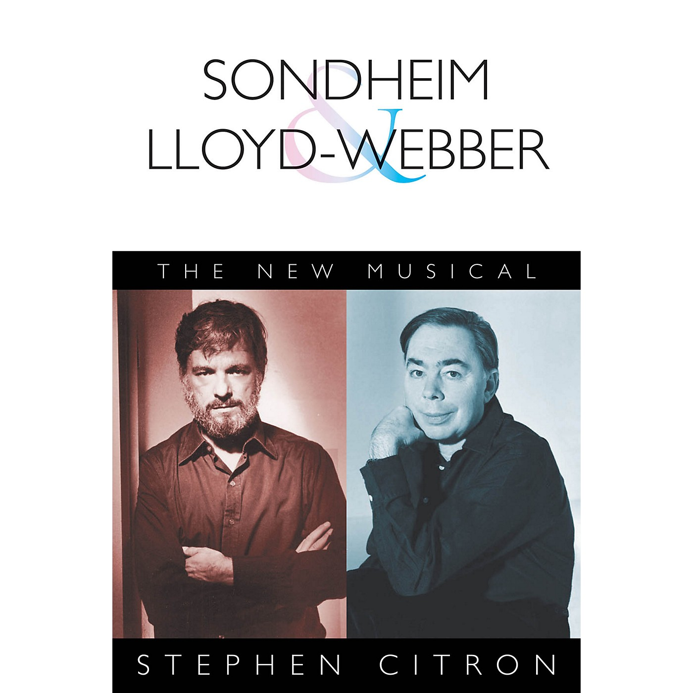 Applause Books Sondheim and Lloyd-Webber (The New Musical) Applause Books Series Softcover Written by Stephen Citron thumbnail