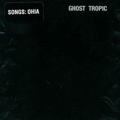 Alliance Songs: Ohia - Ghost Tropic thumbnail