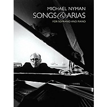 Music Sales Songs and Arias for Soprano and Piano Music Sales America Series  by Michael Nyman