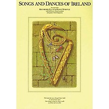 Music Sales Songs and Dances of Ireland Music Sales America Series