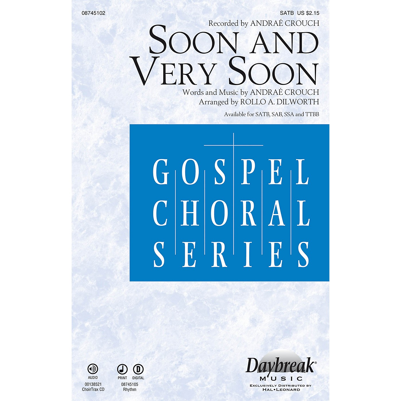 Daybreak Music Soon and Very Soon SATB by Andraé Crouch arranged by Rollo Dilworth thumbnail