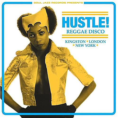 Alliance Soul Jazz Records Presents - Hustle Reggae Disco thumbnail