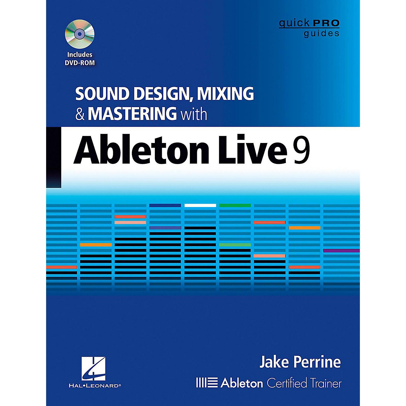 Hal Leonard Sound Design, Mixing, and Mastering with Ableton Live 9 - Quick Pro Guides Series Book/DVD-ROM thumbnail