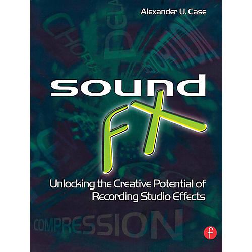 Hal Leonard Sound FX - Unlocking The Creative Potential Of Recording Studio Effects thumbnail