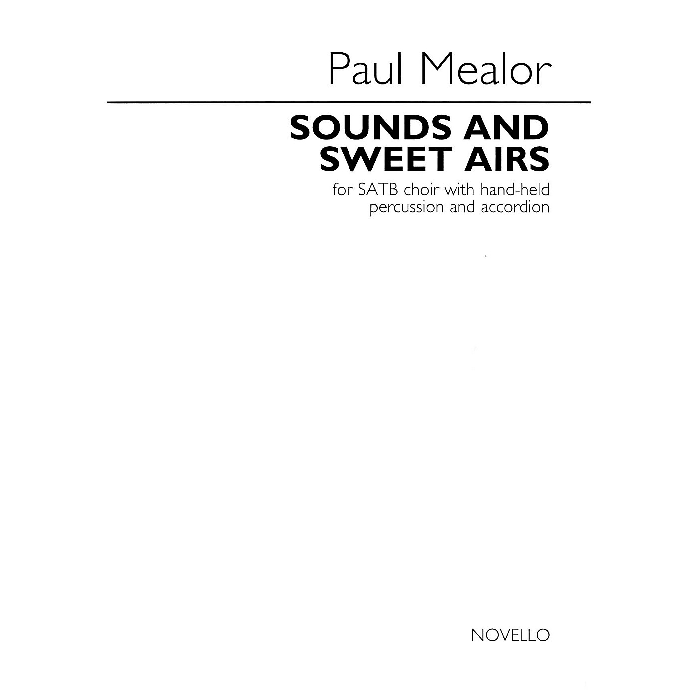 Novello Sounds and Sweet Airs (for SATB choir with hand-held percussion and accordion) SATB by Paul Mealor thumbnail