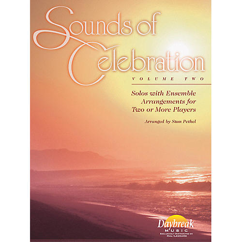 Daybreak Music Sounds of Celebration - Volume 2 (Eb Alto Saxophone) Alto Sax Arranged by Stan Pethel thumbnail