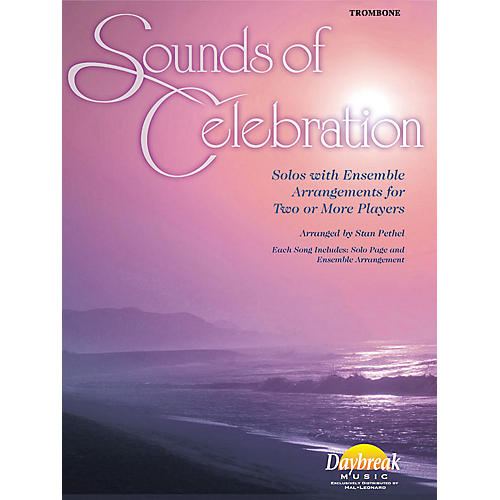 Daybreak Music Sounds of Celebration (Solos with Ensemble Arrangements for Two or More Players) Trombone thumbnail